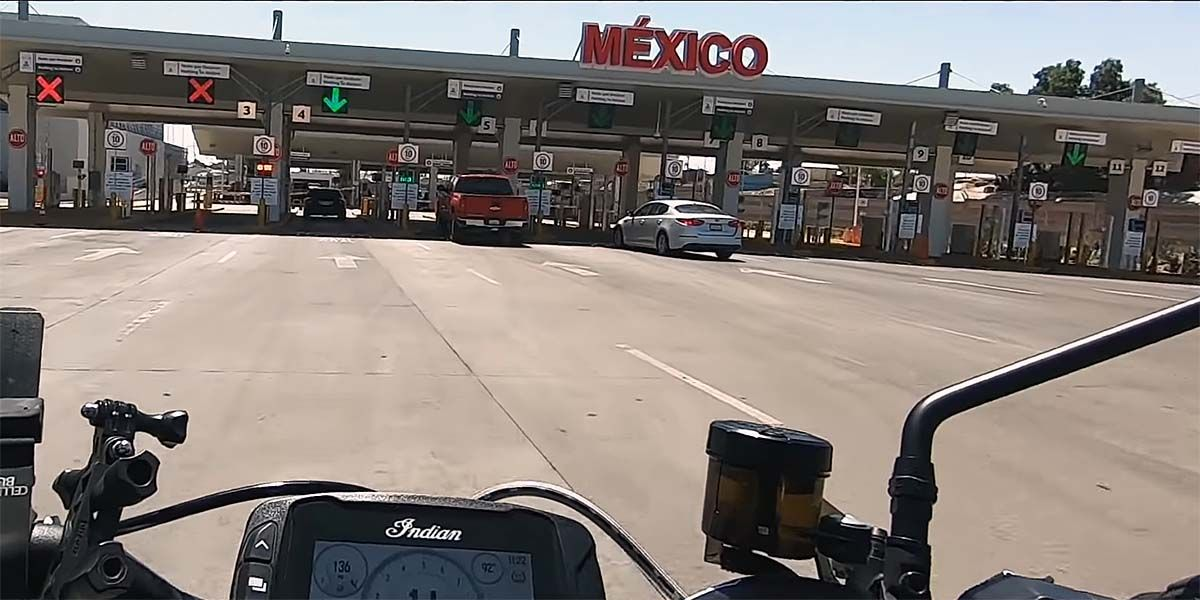 How to Get Your Motorcycle In (and Out) of Mexico - 5 Things You Need to Know