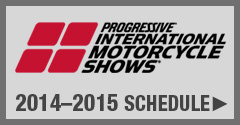Progressive International Motorcycle Shows 2013–2014 Schedule