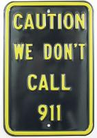 Caution: We Don't Call 911