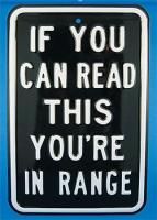 Nostalgic Images If You Can Read This You're in Range Sign