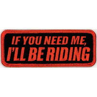 Hot Leathers If You Need Me I'll be Riding Attitude Patch