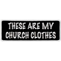 Hot Leathers These Are My Church Clothes Lower Back Patch