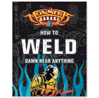 Monster Garage How to Weld Damn Near Anything