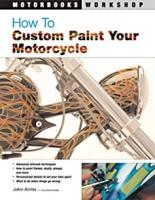 Motobooks Workshop How to Custom Paint Your Motorcycle