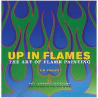 Up In Flames: The Art of Flame Painting Book