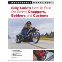 Motorbooks Workshop Billy Lane's How To Build Old School Choppers, Bobbers and Customs