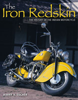 The Iron Redskin: The History of the Indian Motorcycle Book