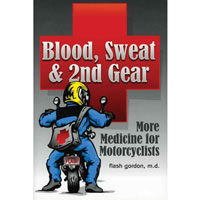 Blood, Sweat, and 2nd Gear: More Medicine for Motorcyclists