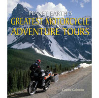 Planet Earth's Greatest Motorcycle Adventure Tours Book