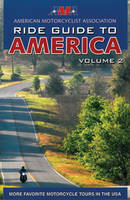 AMA Ride Guide to America Book Volume 2