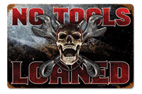 Lethal Threat No Tools Loaned Metal Sign
