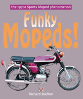 The 1970s Sports Moped Phenomenon - Funky Mopeds! Book
