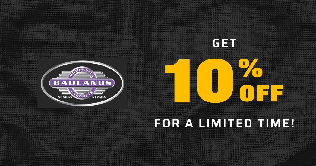 Limited Time! Save 10% on all Badlands