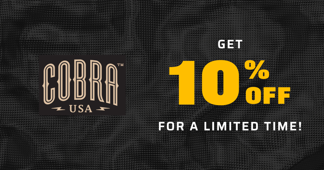 Limited Time! Save 10% on all Cobra USA