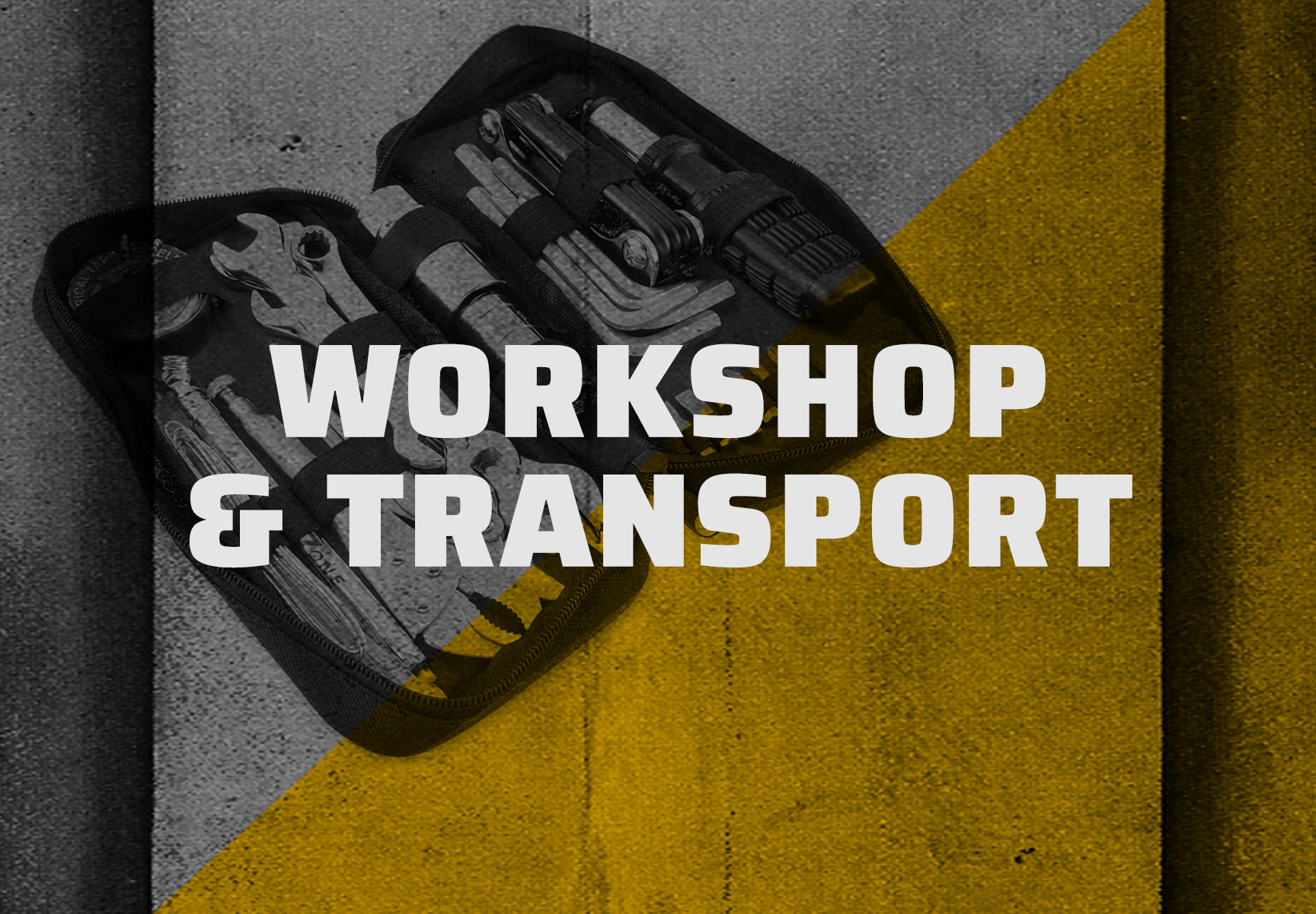 Workshop & Transport