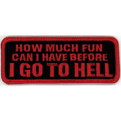 Hot Leathers How Much Fun Can I Have Before I Go to Hell Attitude Patch