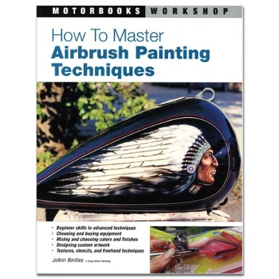 MotorBooks Workshops How To Master Airbrush Painting Techniques