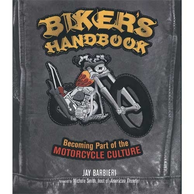 Biker Handbook: Becoming Part of the Motorcycle Culture