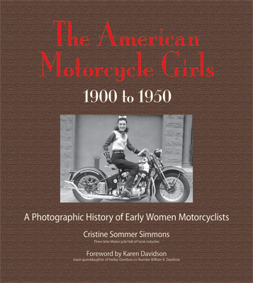 The American Motorcycle Girls 1900 to 1950 Book