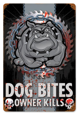Lethal Threat Dog Bites Metal Sign