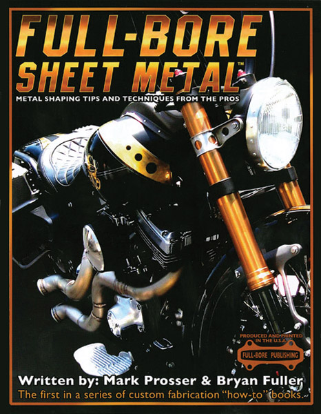 Full-Bore Sheet Metal Book - Written by Mark Prosser and Bryan Fuller